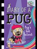 Pug's Got Talent: A Branches Book (Diary of a Pug #4), 4