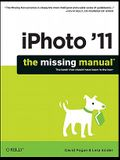 iPhoto '11: The Missing Manual: The Book That Should Have Been in the Box