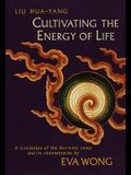 Cultivating the Energy of Life: A Translation of the Hui-Ming Ching and Its Commentaries