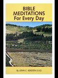 Bible Meditations for Every Day: A Guide to Living the Year in the Spirit of the Scriptures