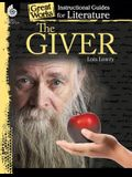 The Giver: An Instructional Guide for Literature: An Instructional Guide for Literature
