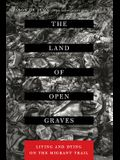 The Land of Open Graves, Volume 36: Living and Dying on the Migrant Trail