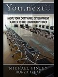 You.next(): Move Your Software Development Career To The Leadership Track