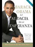 La Audacia de la Esperanza: Reflexiones Sobre Como Restaurar El Sueno Americano = The Audacity of Hope