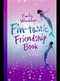 Emily Windsnap's Fin-Tastic Friendship Book