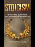Stoicism: The Timeless Wisdom to Living a Good life - Develop Grit, Build Confidence, and Find Inner Peace (Practical Emotional