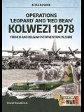 Operations 'Leopard' and 'Red Bean' - Kolwezi 1978: French and Belgian Intervention in Zaire