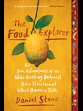 The Food Explorer: The True Adventures of the Globe-Trotting Botanist Who Transformed What America Eats