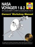 NASA Voyager 1 & 2 Owners' Workshop Manual - 1977 Onwards (Vgr77-1 to Vgr77-3, Including Pioneer 10 & 11): An Insight Into the History, Technology, Mi