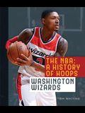 The NBA: A History of Hoops: Washington Wizards