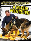 Homeland Security: A Nation Protected