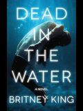 Dead In The Water: A Novel (The Water Trilogy Book 2)