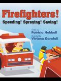 Firefighters!: Speeding! Spraying! Saving!