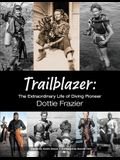 Trailblazer: The Extraordinary Life of Diving Pioneer Dottie Frazier