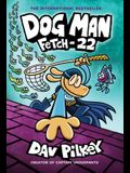 Dog Man: Fetch-22: From the Creator of Captain Underpants (Dog Man #8), Volume 8