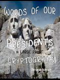 Words of Our Presidents in Large Print Cryptograms