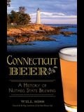 Connecticut Beer: A History of Nutmeg State Brewing