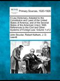 A Law Dictionary, Adapted to the Constitution and Laws of the United States of America, and of the Several States of the American Union: With Referenc