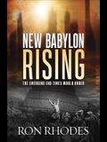 New Babylon Rising: The Emerging End Times World Order