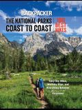 Backpacker the National Parks Coast to Coast: 100 Best Hikes