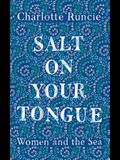 Salt on Your Tongue: Women and the Sea