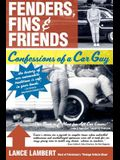 Fenders, Fins & Friends: Confessions of a Car Guy