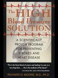 The High Blood Pressure Solution: A Scientifically Proven Program for Preventing Strokes and Heart Disease