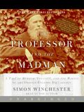 The Professor and the Madman CD: A Tale of Murder, Insanity, and the Making of the Oxford English Dictionary