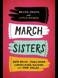 March Sisters: On Life, Death, and Little Women: A Library of America Special Publication