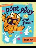 Buddy and the Bunnies in Don't Play with Your Food!
