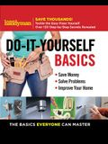 Family Handyman Do-It-Yourself Basics, Volume 1: Save Money, Solve Problems, Improve Your Home