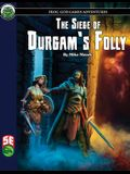 The Siege of Durgam's Folly 5E
