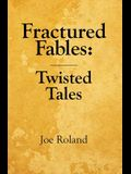 Fractured Fables: Twisted Tales