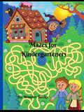 Mazes for Kindergarteners: Maze Activity Book for Kids, Great book for developing little ones skills.
