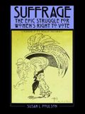 Suffrage: The Epic Struggle for Women's Right to Vote