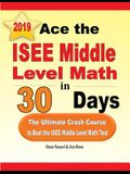 Ace the ISEE Middle Level Math in 30 Days: The Ultimate Crash Course to Beat the ISEE Middle Level Math Test