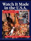 Watch It Made in the U.S.A.: A Visitor's Guide to the Companies That Make Your Favorite Products