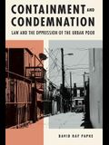 Containment and Condemnation: Law and the Oppression of the Urban Poor
