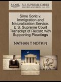 Sime Soric V. Immigration and Naturalization Service. U.S. Supreme Court Transcript of Record with Supporting Pleadings