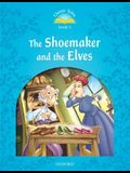 Classic Tales the Shoemaker and the Elves
