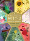 The Practical Witch's Guided Journal: For Wisdom, Healing, and Self-Love