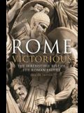 Rome Victorious: The Irresistible Rise of the Roman Empire