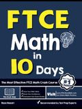 FTCE Math in 10 Days: The Most Effective FTCE Math Crash Course