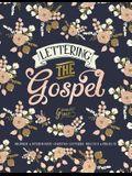 Lettering the Gospel: Beginner & Intermediate Christian Lettering Practice & Projects