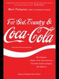 For God, Country & Coca-Cola: The Definitive History of the Great American Soft Drink and the Company That Makes It