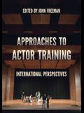 Approaches to Actor Training: International Perspectives