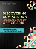 Shelly Cashman Series Discovering Computers & Microsoft Office 365 & Office 2016: A Fundamental Combined Approach, Loose-Leaf Version