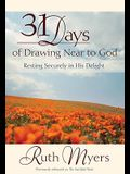 31 Days of Drawing Near to God: Resting Securely in His Delight