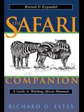 The Safari Companion: A Guide to Watching African Mammals; Including Hoofed Mammals, Carnivores, and Primates