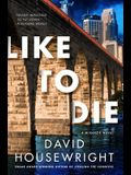 Like to Die: A McKenzie Novel